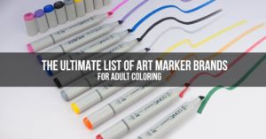 The Ultimate List of Art Marker Brands for Adult Coloring